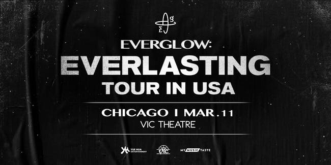 EVERGLOW: Everlasting Tour in Chicago