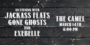 Jackass Flats, The Gone Ghosts, Exebelle