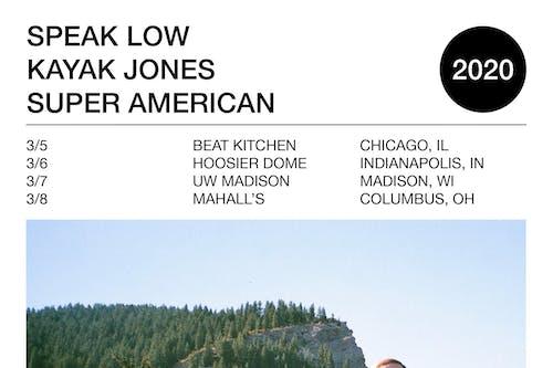 Speak Low wsg/ Kayak Jones & Super American @ Hoosier Dome