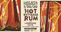Last GFTA Thursday! Hot Buttered Rum w/ Lonesome Days