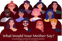 What Would Your Mother Say?