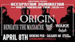 ORIGIN w/ Beneath the Massacre, Defeated Sanity, Wake & Gorgatron