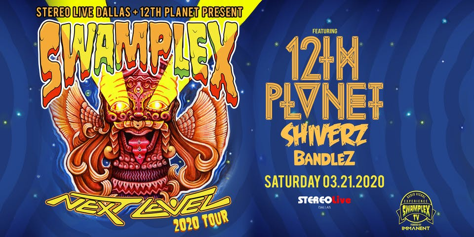 12th Planet - Swamplex Next Level Tour - Stereo Live Dallas