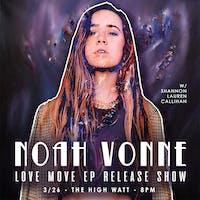 Noah Vonne: Love Move EP Release Show w/ Shannon Lauren Callihan