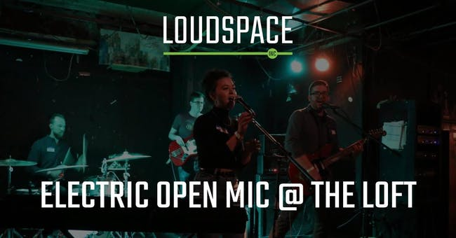 Electric Open Mic presented by Loudspace