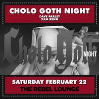CHOLO GOTH NIGHT