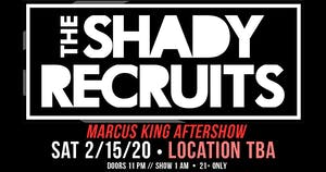 The Shady Recruits (Marcus King Band After Show) at LOCATION TBA