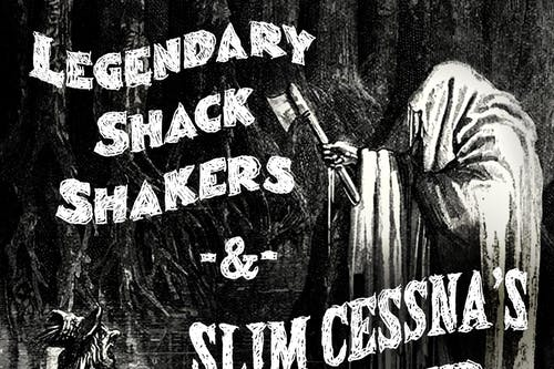 THE LEGENDARY SHACK SHAKERS / SLIM CESSNA'S AUTO CLUB