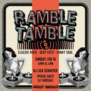 Ramble Tamble with DJ Lisa Schaffer and special guest DJ Yardsale