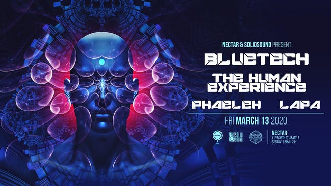 BLUETECH + THE HUMAN EXPERIENCE with Phaeleh, Lapa