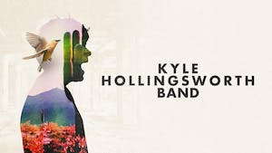 KYLE HOLLINGSWORTH BAND with Maxwell Friedman Group