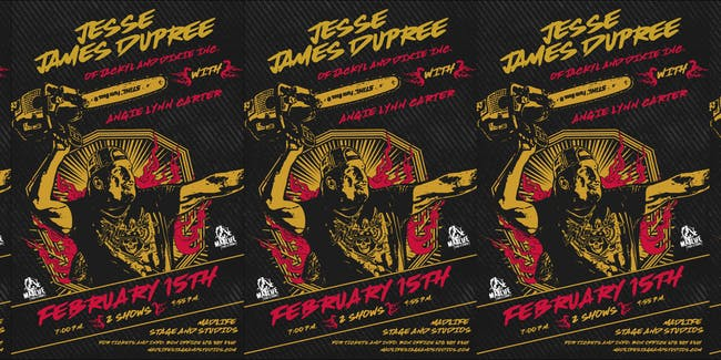 Jesse James Dupree of Jackyl & Dixie Inc. / Special Guest Angie Lynn Carter
