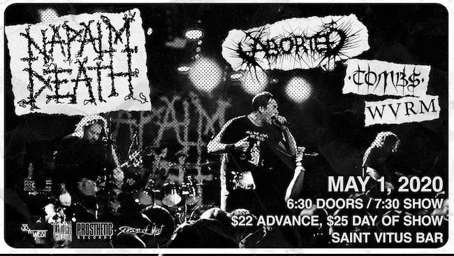 NAPALM DEATH with: Aborted, Tombs, WVRM