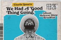 Charlie Smarts *album release show*