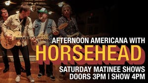 Afternoon Americana with Horsehead and special guest Ward Harrison