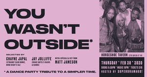You Wasn't Outside: A Dance Party Tribute to a Simpler Time