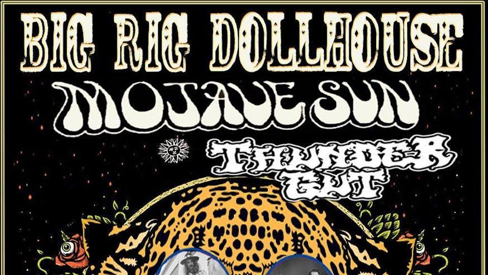 Big Rig Dollhouse, Mojave Sun, Thunder Gut