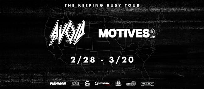 AVOID + Motives: The Keeping Busy Tour