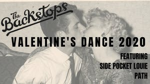 Valentines Dance 2020 w/ The Backstops / Side Pocket Louie / Path