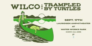 Wilco & Trampled By Turtles