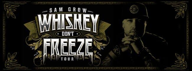 Sam Grow - Whiskey Don't Freeze Tour