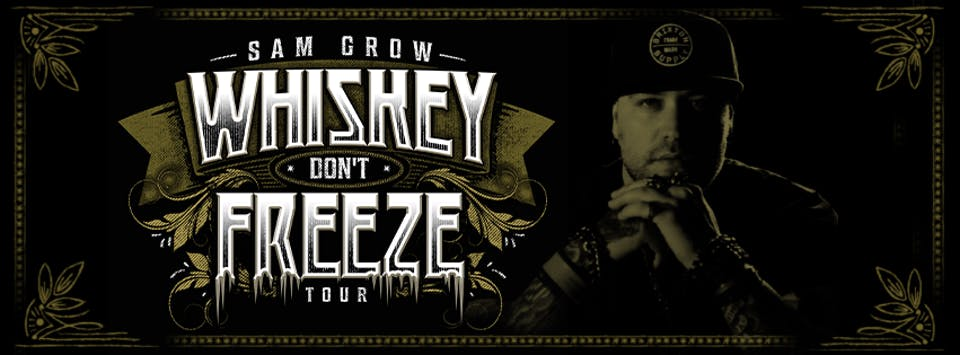 Sam Grow - Whiskey Don't Freeze Tour