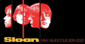 Sloan - Navy Blues Tour -  An Evening With -  NEW DATE