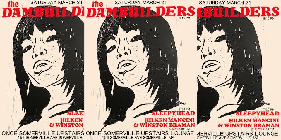 POSTPONED Dambuilders, Sleepyhead, Hilken Mancini & Winston Braman (Fuzzy)