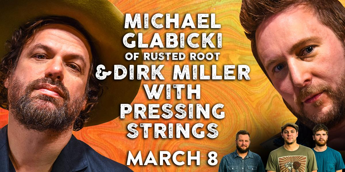 Michael Glabicki of Rusted Root & Dirk Miller w/ Pressing Strings