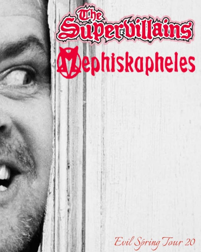 Mephiskapheles and The Supervillains - Evil Spring Tour 20 -  CANCELED