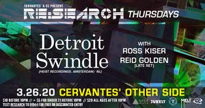 RE:Search ft. Detroit Swindle w/ Ross Kiser, Reid Golden (Late Set)