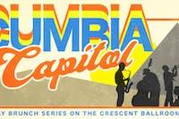 CUMBIA CAPITAL : BRUNCH & BANDS  + TARDEADA w/ Arroz Con Mango + Quezo Mann