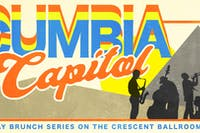 CUMBIA CAPITAL : BRUNCH & BANDS + TARDEADA w/ La Tropa Kumbiambera