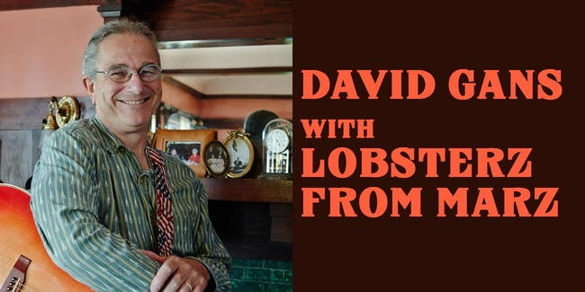 David Gans with Lobsterz from Marz