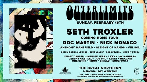 Outerlimits: Seth Troxler (Coming Home Tour – Extended Set)
