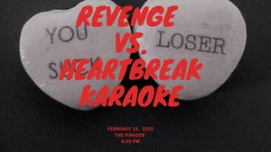 Revenge vs. Heartbreak Karaoke
