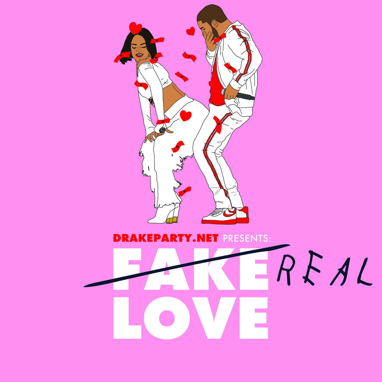 Drake Party Presents: Fake Love Real Love