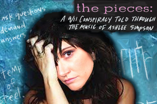 The Pieces: A 9/11 Conspiracy Told Through the Music of Ashlee Simpson