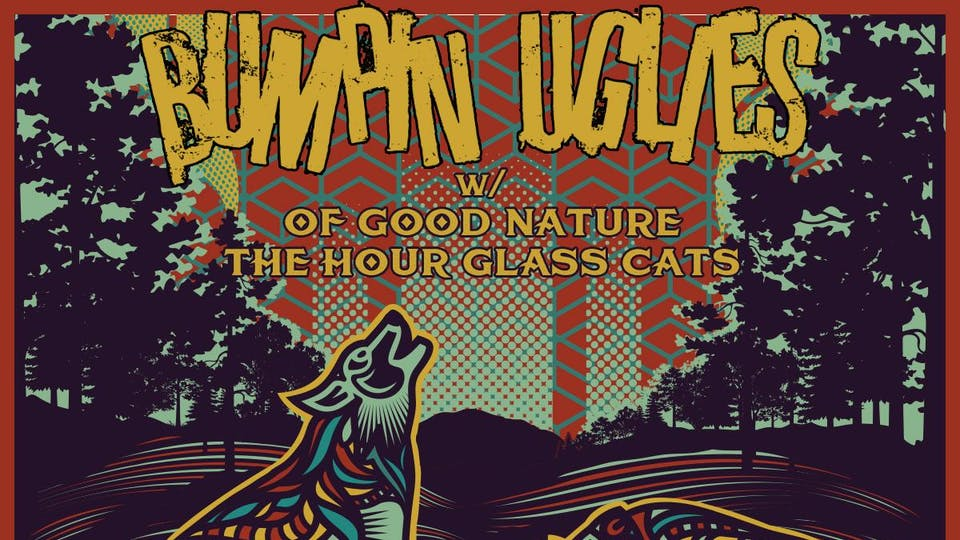 Bumpin Uglies w/ Of Good Nature, and The Hourglass Cats