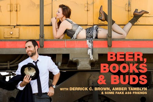 Beer, Books & Buds: Derrick C. Brown, Amber Tamblyn & Some Fake Ass Friends