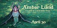 Ambar Lucid----POSTPONED; New Date Coming Soon