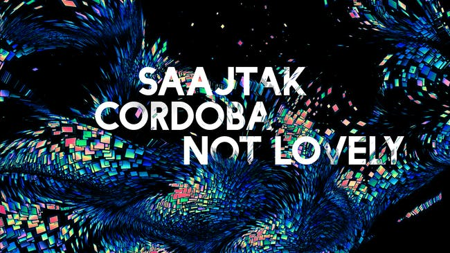 Saajtak (MI), Cordoba, Not Lovely
