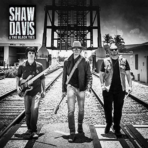 Rescheduled- Shaw Davis and The Black Ties with Those Guys TX