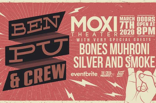 Ben Pu & Crew with Bones Muhroni, Silver and Smoke at Moxi Theater
