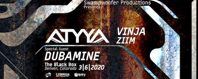 SwampWoofer presents  ATYYA, Vinja, ZiiM, special guest: Dubamine