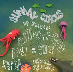 Sunday Circus (EP Release), Mosquito Eater, Midriff, and Baby in the 90s