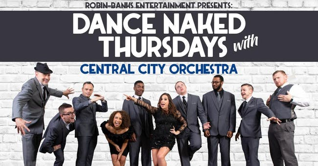 Dance Naked Thursdays W/ Central City Orchestra