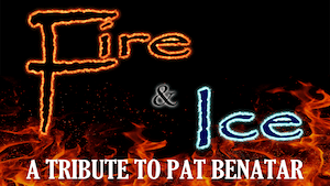 Fire & Ice - A Tribute to Pat Benatar