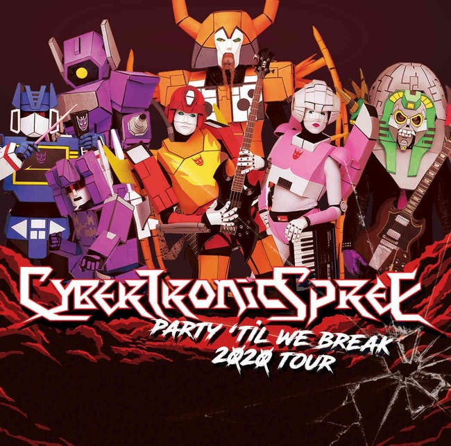 "The ""Party 'Til We Break"" tour featuring The Cybertronic Spree"