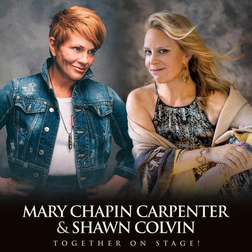 MARY CHAPIN CARPENTER & SHAWN COLVIN *Postponed - New date coming soon!*
